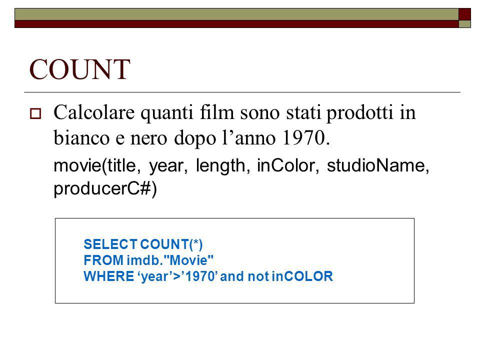 COUNT Calcolare quanti film sono stati prodotti in bianco e nero dopo l'anno 1970. movie(title, year, length, inColor, studioName, producerC#)