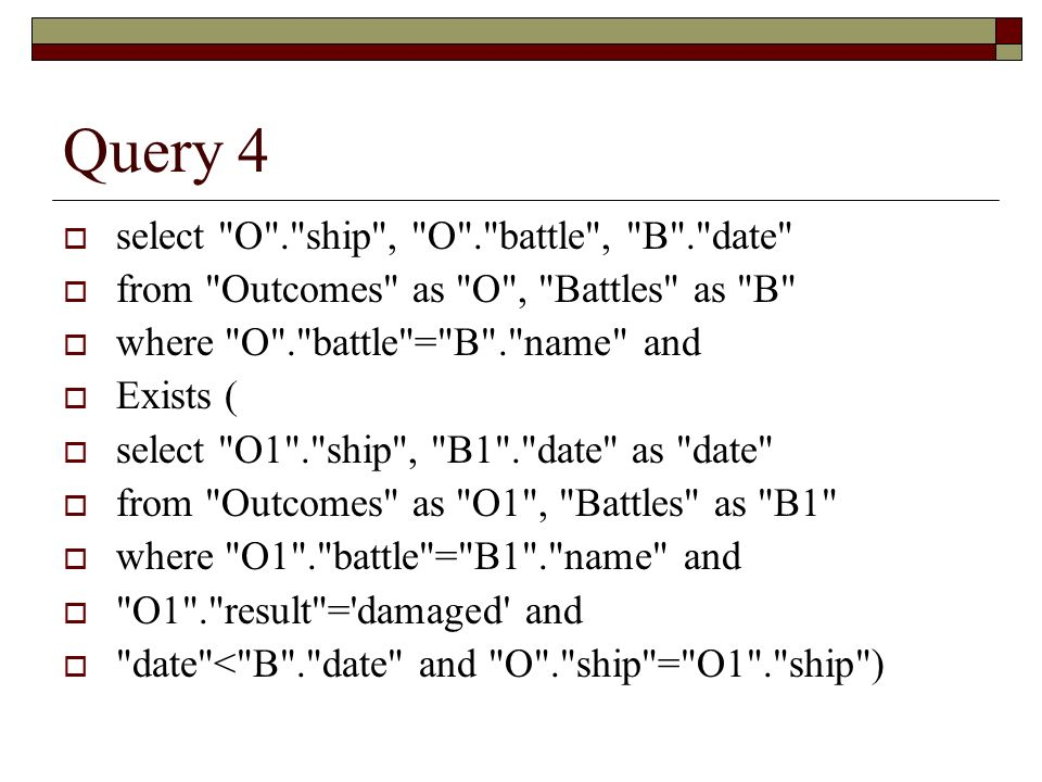 Query 4 select O . ship , O . battle , B . date