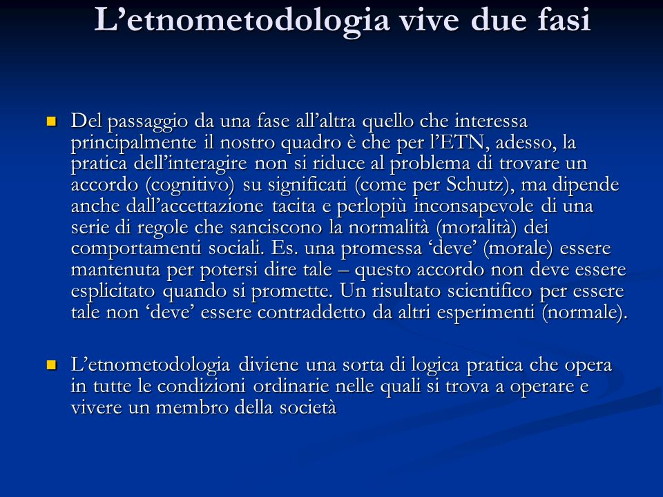 L'etnometodologia vive due fasi