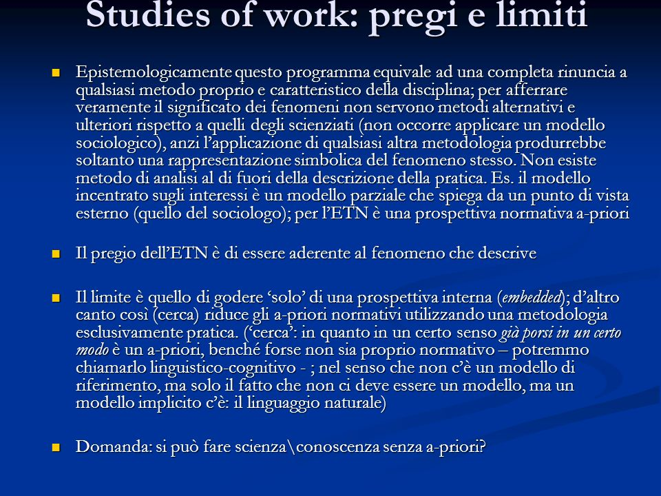 Studies of work: pregi e limiti