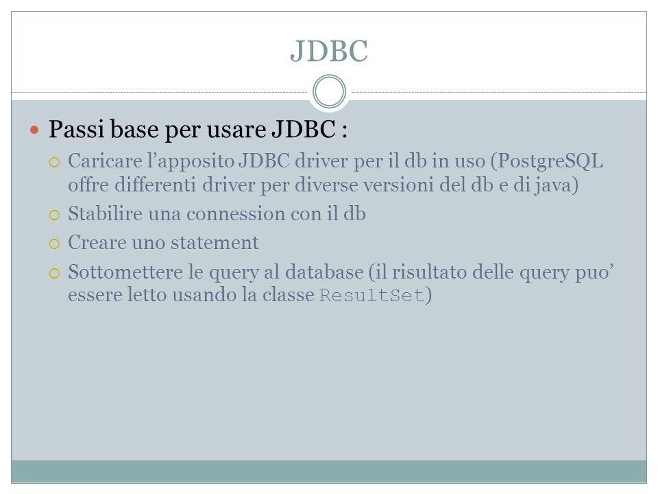 JDBC Passi base per usare JDBC :