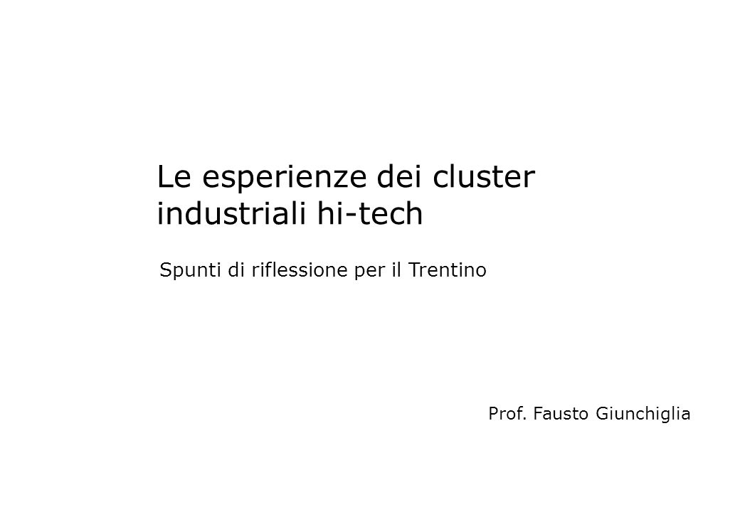 Le esperienze dei cluster industriali hi-tech