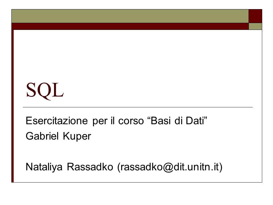 SQL Esercitazione per il corso Basi di Dati Gabriel Kuper