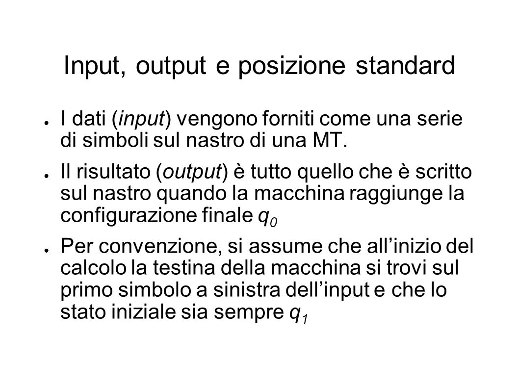 Input, output e posizione standard