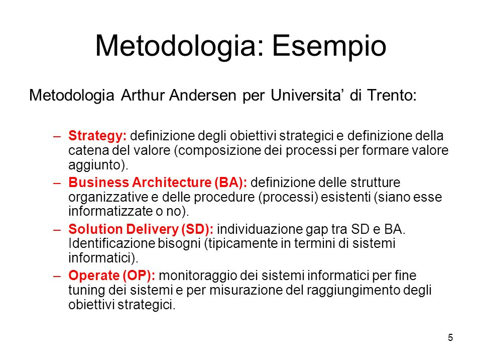 Metodologia: Esempio Metodologia Arthur Andersen per Universita' di Trento:
