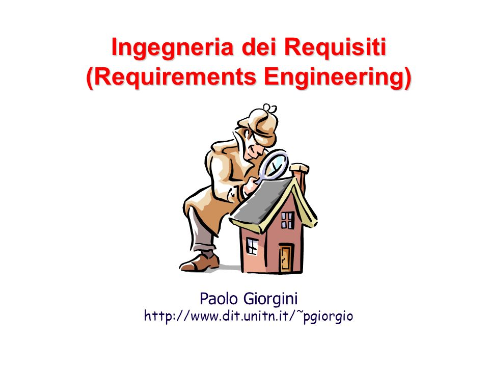 Ingegneria dei Requisiti (Requirements Engineering)