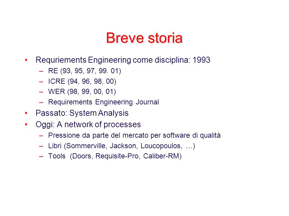 Breve storia Requriements Engineering come disciplina: 1993