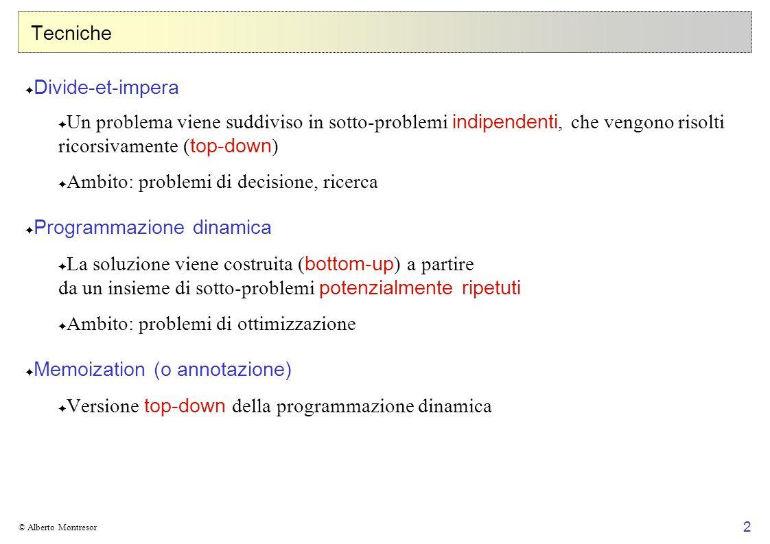 Ambito: problemi di decisione, ricerca Programmazione dinamica