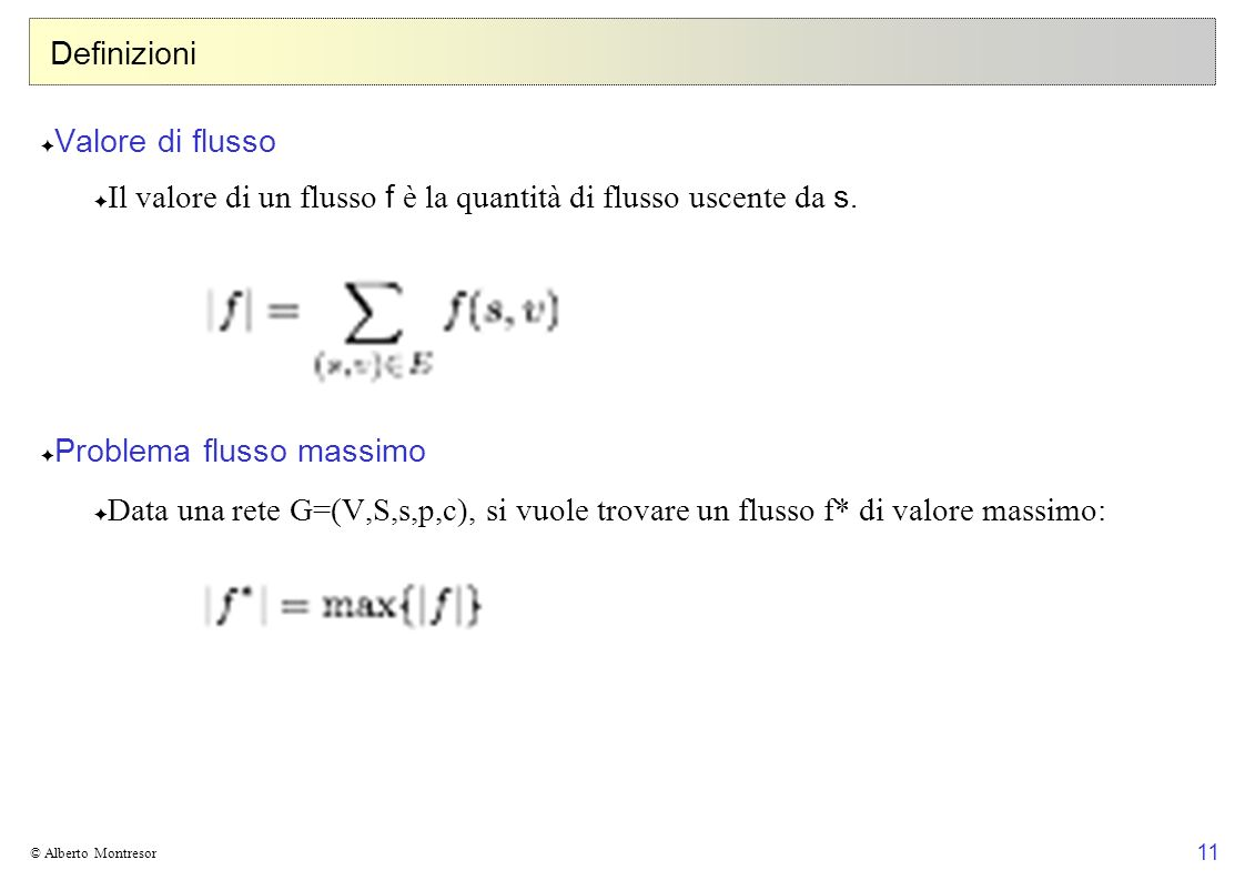 Il valore di un flusso f è la quantità di flusso uscente da s.