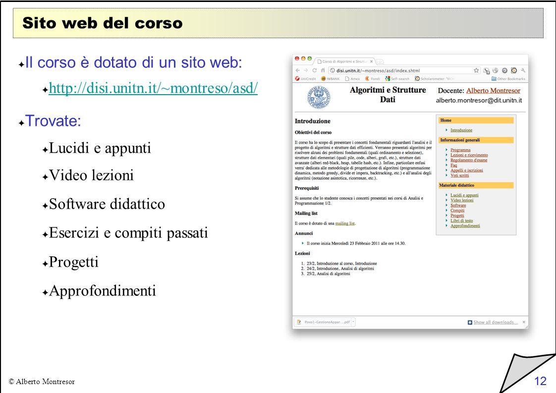 Il corso è dotato di un sito web: http://disi.unitn.it/~montreso/asd/