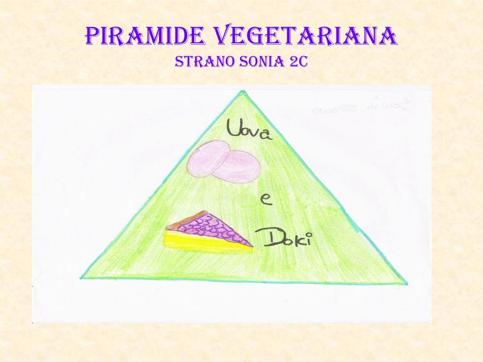 PIRAMIDE VEGETARIANA Strano Sonia 2C