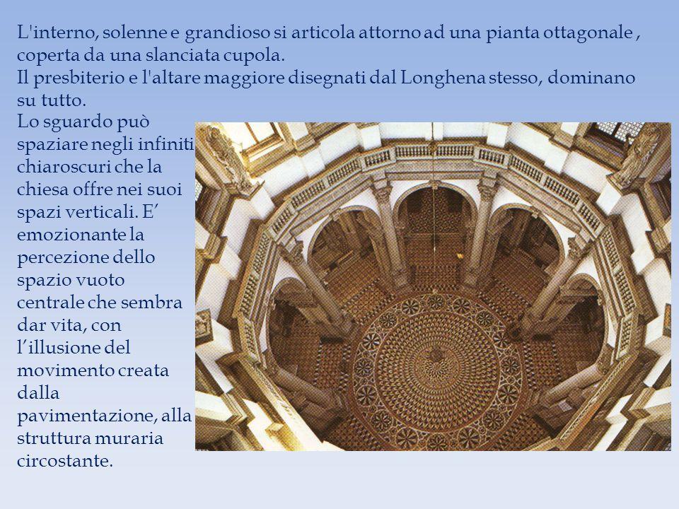 L interno, solenne e grandioso si articola attorno ad una pianta ottagonale , coperta da una slanciata cupola.