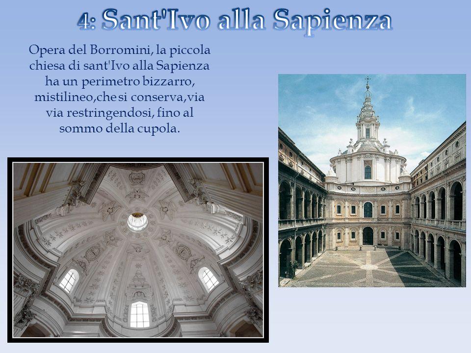 Opera del Borromini, la piccola chiesa di sant Ivo alla Sapienza ha un perimetro bizzarro, mistilineo,che si conserva,via via restringendosi, fino al sommo della cupola.