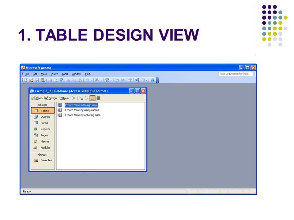 1. TABLE DESIGN VIEW