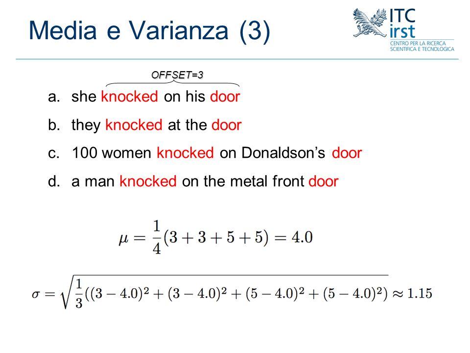 Media e Varianza (3) she knocked on his door they knocked at the door