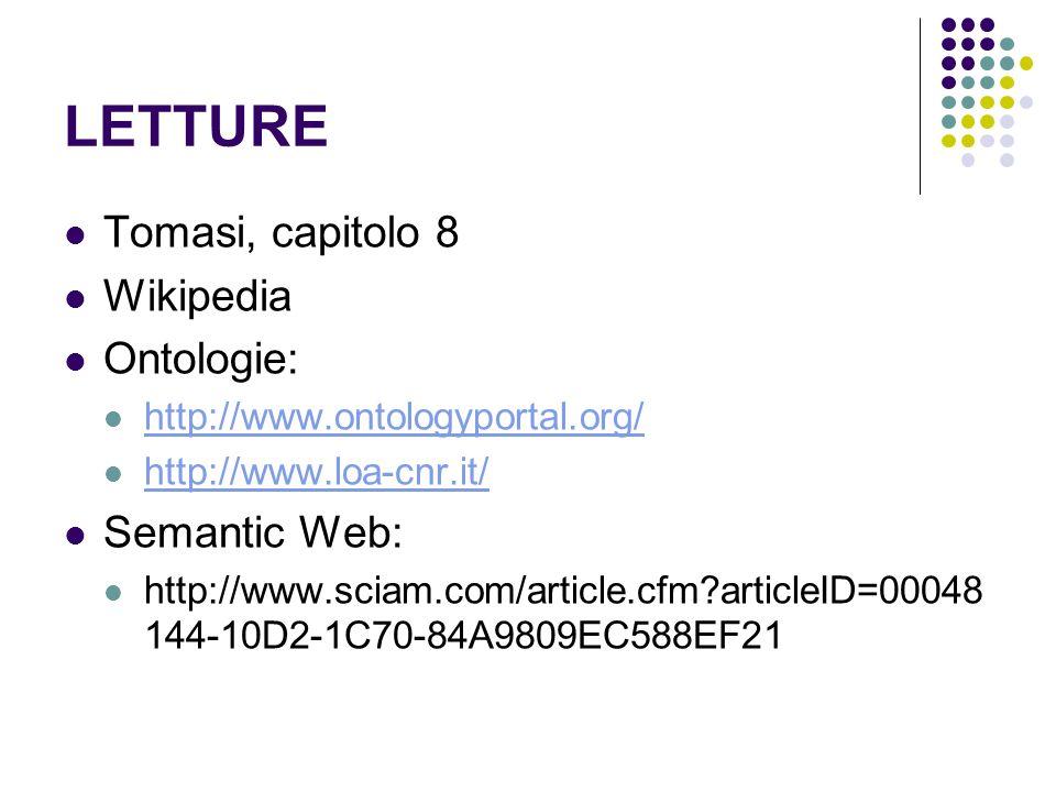LETTURE Tomasi, capitolo 8 Wikipedia Ontologie: Semantic Web: