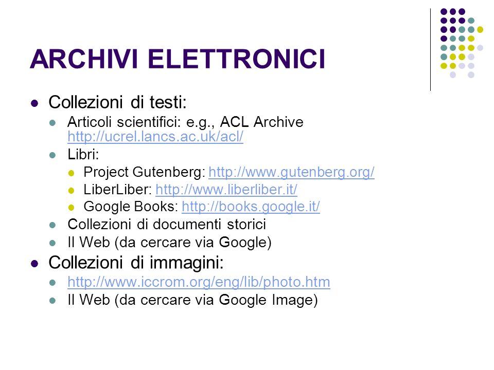 ARCHIVI ELETTRONICI Collezioni di testi: Collezioni di immagini: