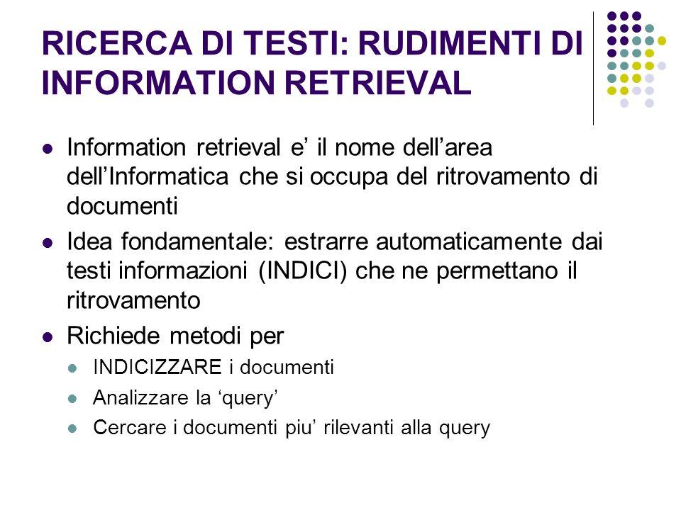 RICERCA DI TESTI: RUDIMENTI DI INFORMATION RETRIEVAL