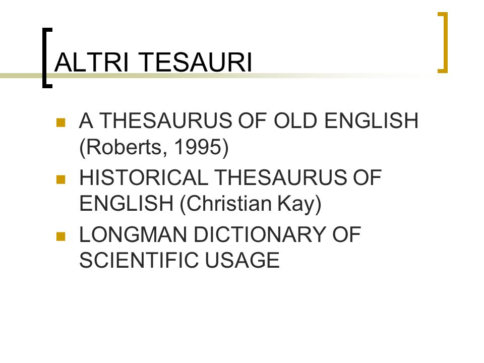 ALTRI TESAURI A THESAURUS OF OLD ENGLISH (Roberts, 1995)
