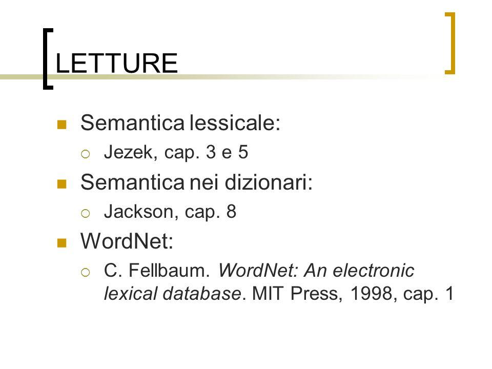 LETTURE Semantica lessicale: Semantica nei dizionari: WordNet: