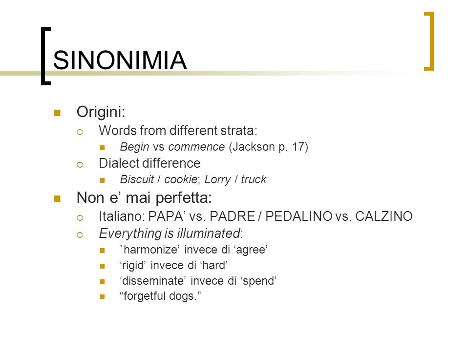 SINONIMIA Origini: Non e' mai perfetta: Words from different strata: