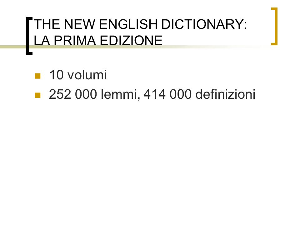 THE NEW ENGLISH DICTIONARY: LA PRIMA EDIZIONE