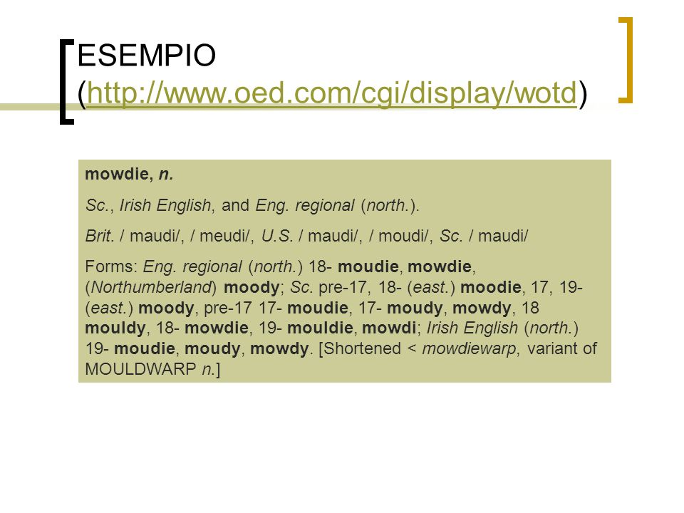 ESEMPIO (http://www.oed.com/cgi/display/wotd)