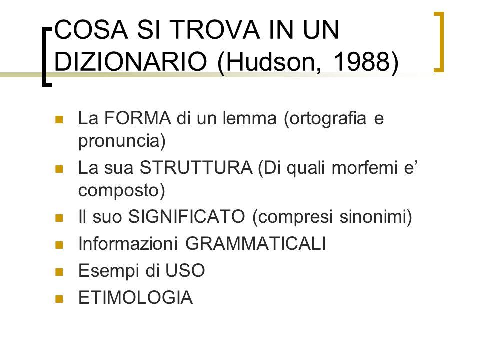 COSA SI TROVA IN UN DIZIONARIO (Hudson, 1988)
