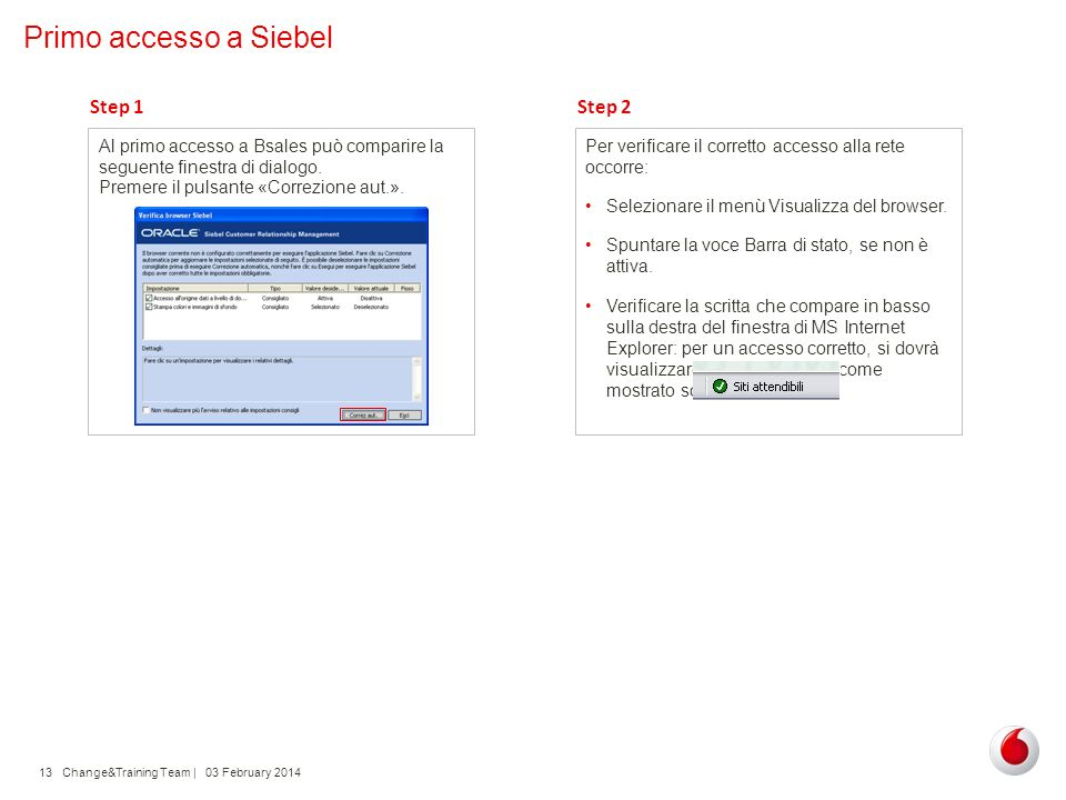 Primo accesso a Siebel Step 1 Step 2