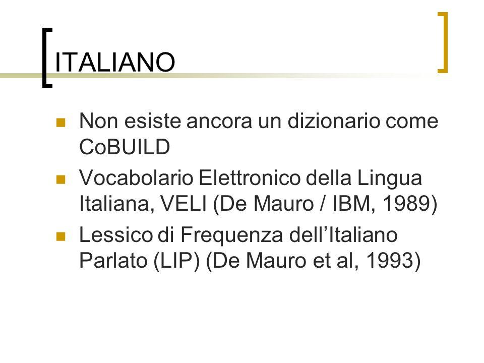ITALIANO Non esiste ancora un dizionario come CoBUILD