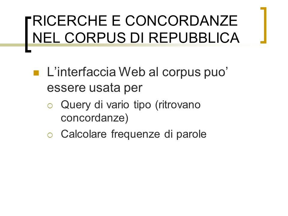 RICERCHE E CONCORDANZE NEL CORPUS DI REPUBBLICA