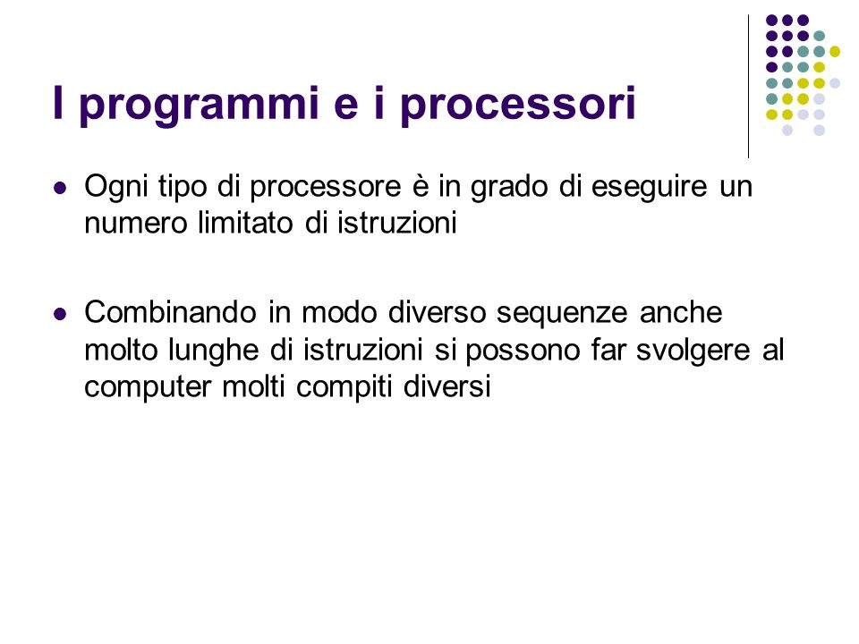 I programmi e i processori