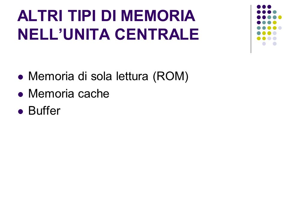ALTRI TIPI DI MEMORIA NELL'UNITA CENTRALE