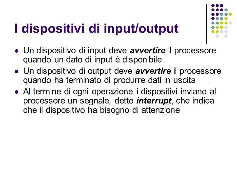 I dispositivi di input/output