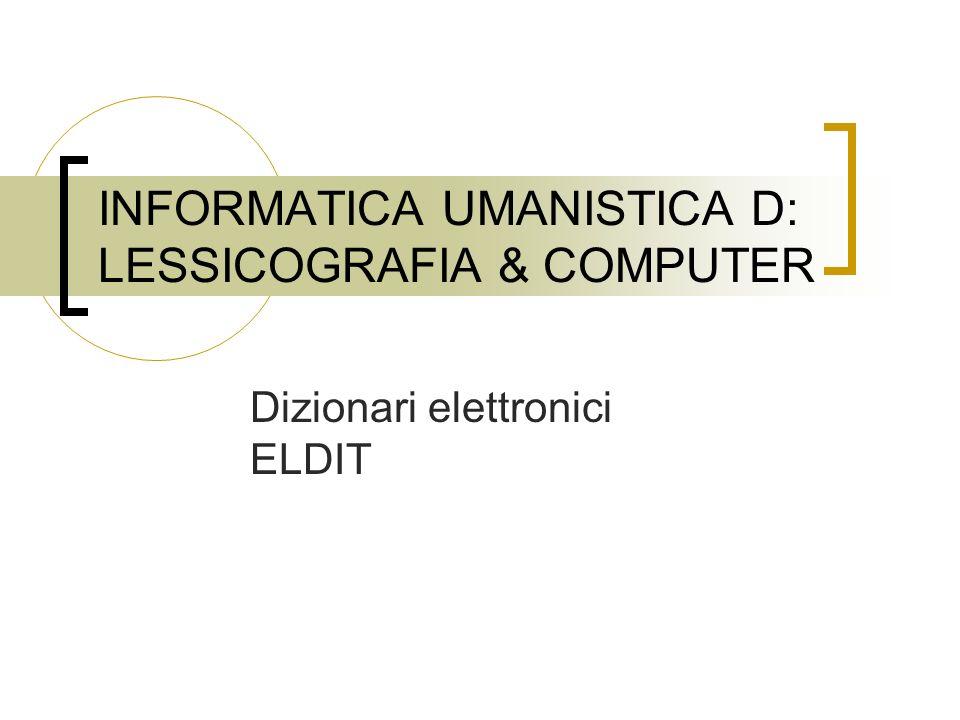 INFORMATICA UMANISTICA D: LESSICOGRAFIA & COMPUTER