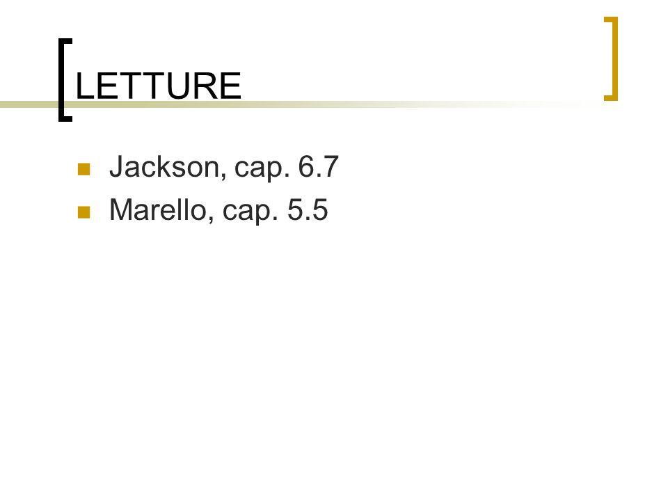 LETTURE Jackson, cap. 6.7 Marello, cap. 5.5