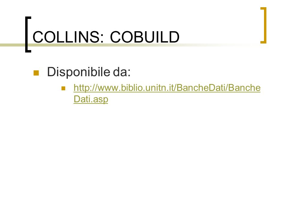 COLLINS: COBUILD Disponibile da: