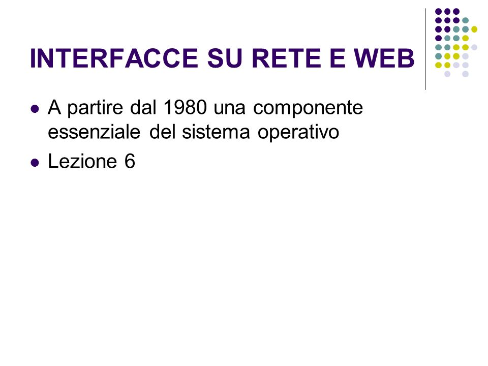 INTERFACCE SU RETE E WEB