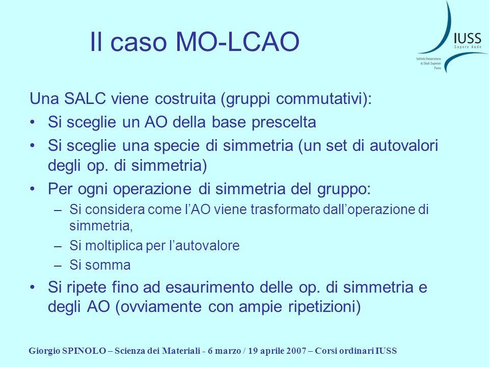 Il caso MO-LCAO Una SALC viene costruita (gruppi commutativi):