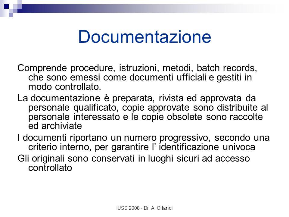 Documentazione Comprende procedure, istruzioni, metodi, batch records, che sono emessi come documenti ufficiali e gestiti in modo controllato.