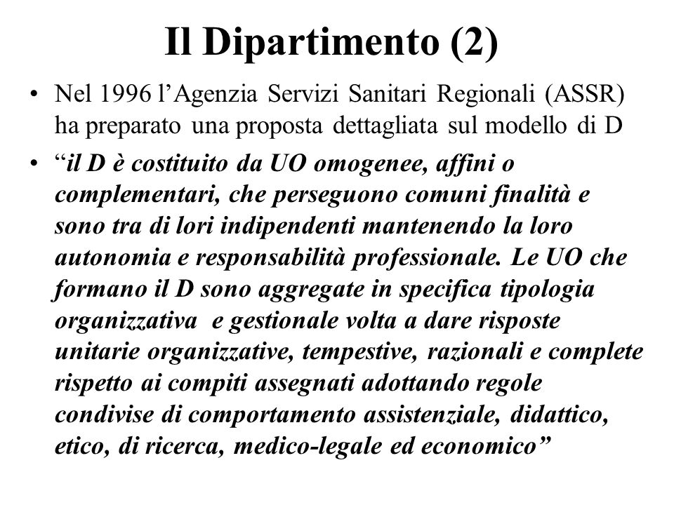 Il Dipartimento (2) Nel 1996 l'Agenzia Servizi Sanitari Regionali (ASSR) ha preparato una proposta dettagliata sul modello di D.
