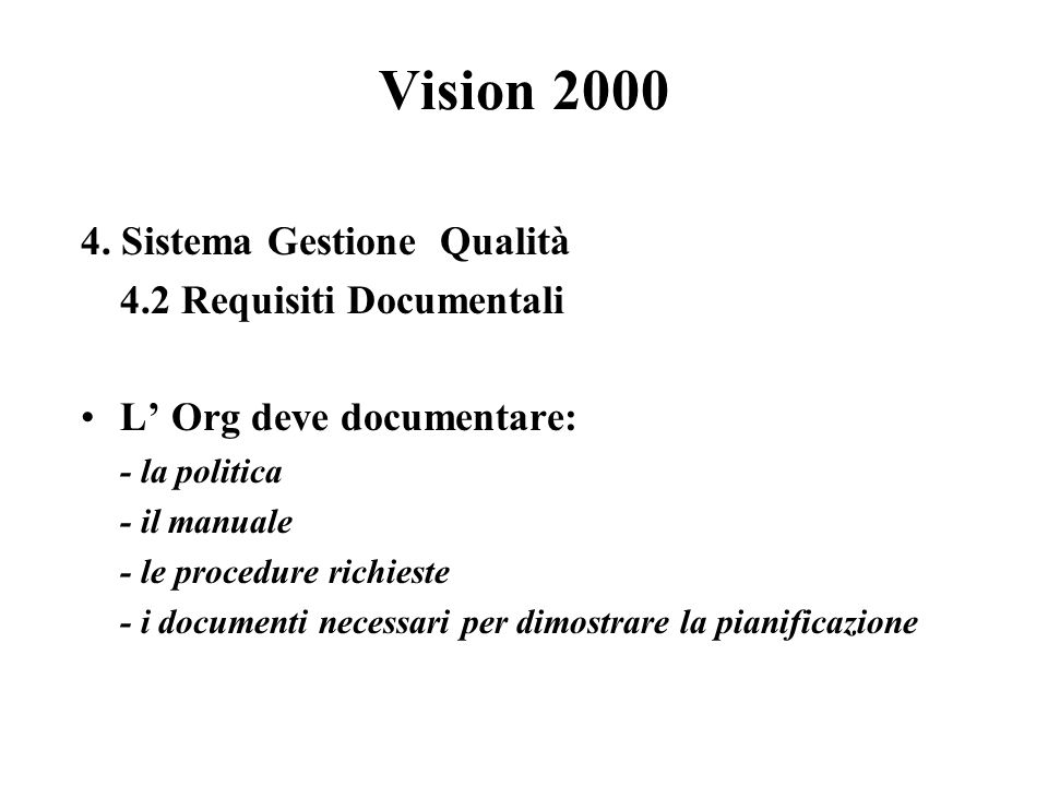Vision 2000 4. Sistema Gestione Qualità 4.2 Requisiti Documentali