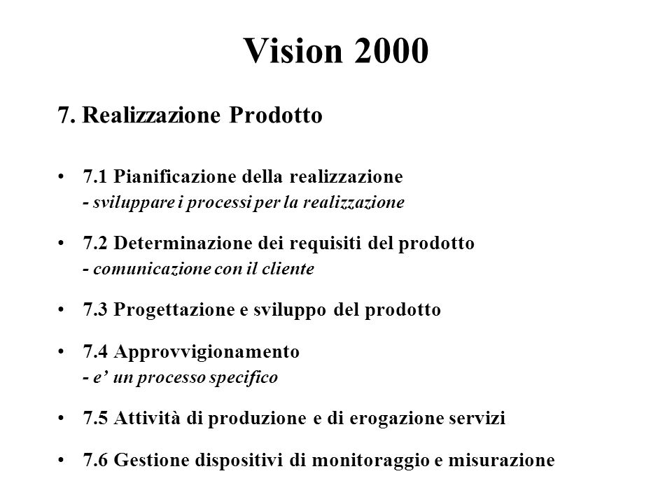 Vision 2000 7. Realizzazione Prodotto