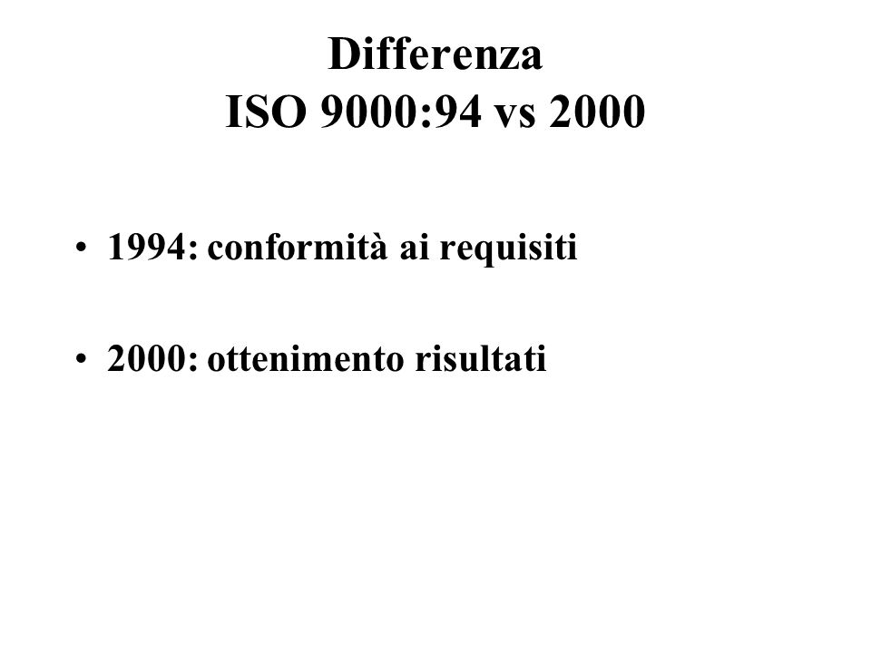 Differenza ISO 9000:94 vs : conformità ai requisiti