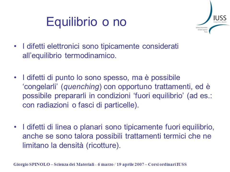Equilibrio o noI difetti elettronici sono tipicamente considerati all'equilibrio termodinamico.