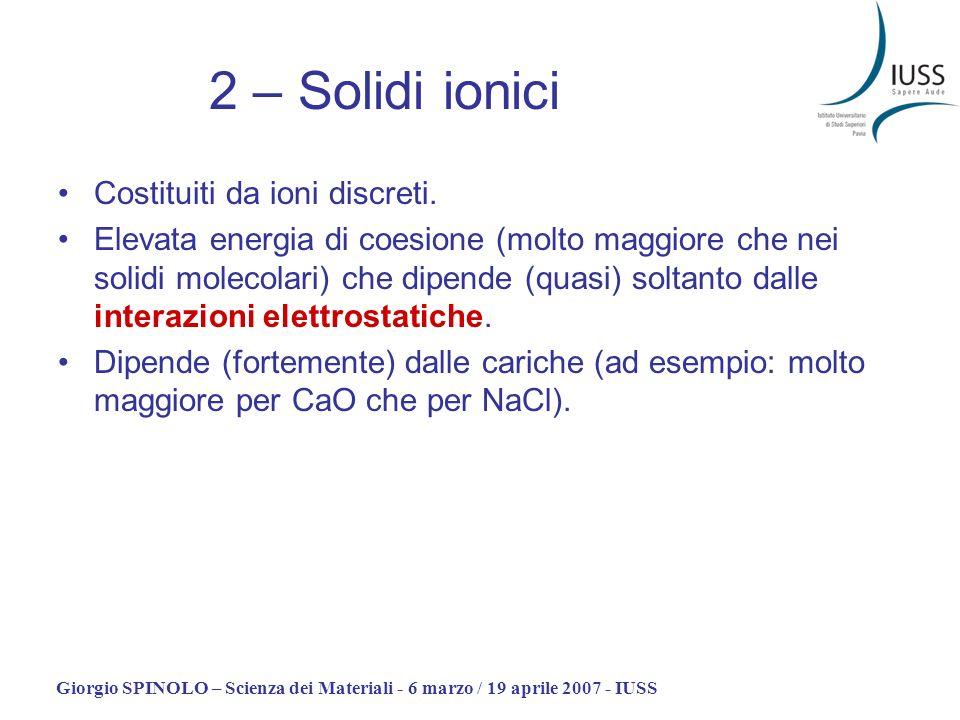 2 – Solidi ionici Costituiti da ioni discreti.