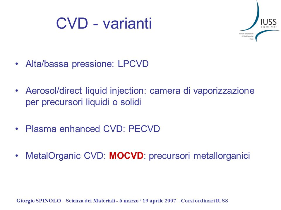 CVD - varianti Alta/bassa pressione: LPCVD