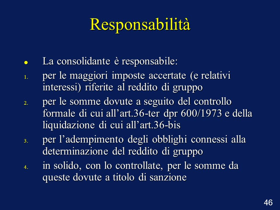 Responsabilità La consolidante è responsabile: