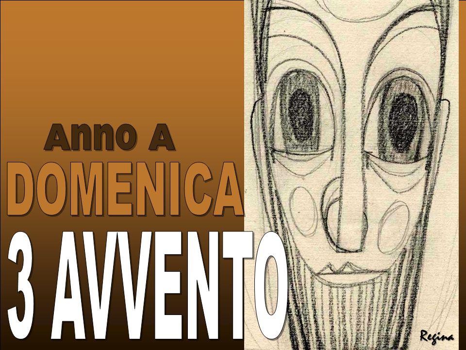 Regina Anno A DOMENICA 3 AVVENTO