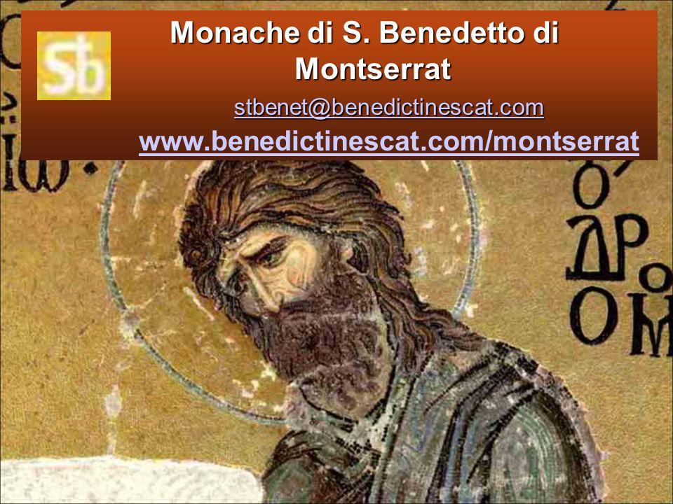 Monache di S. Benedetto di Montserrat stbenet@benedictinescat.com www.benedictinescat.com/montserrat